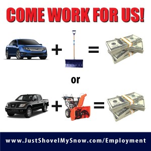 just shovel my snow come work for us